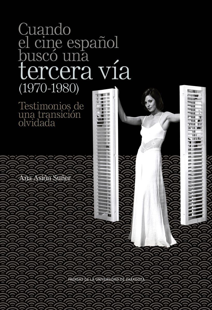 """Portada del libro """"Cuando el cine español buscó una tercera vía (1970-1980)"""""""
