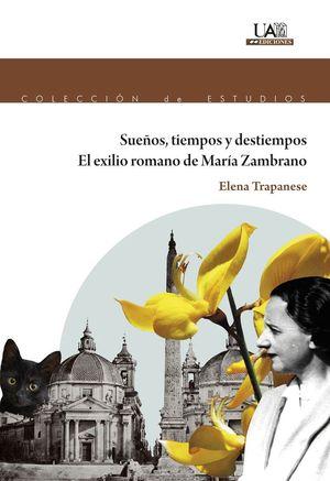 """La Universidad Autónoma de Madrid presenta el libro """"Sueños, tiempos y destiempos: el exilio romano de María Zambrano"""""""