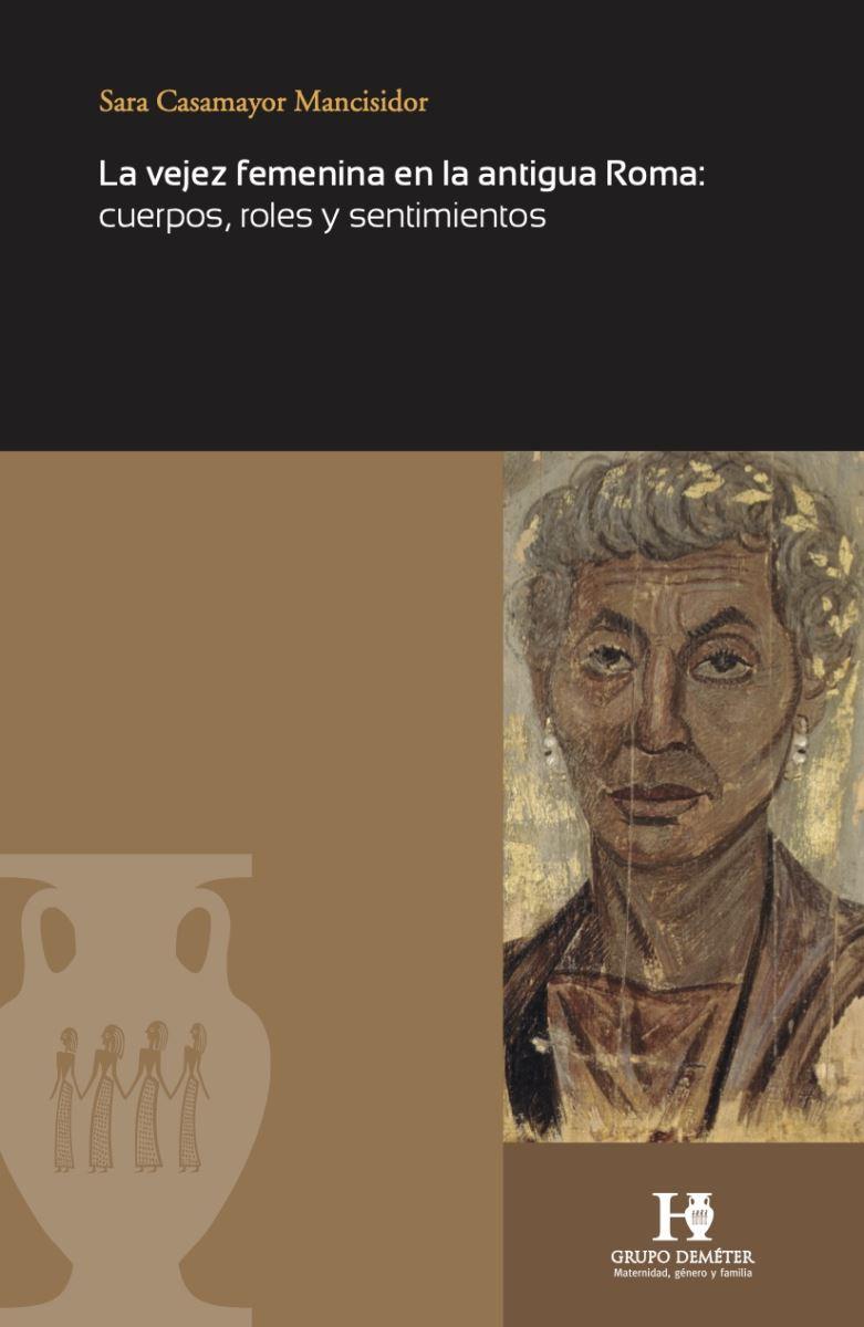 Portada del libro La vejez femenina en la Antigua Roma