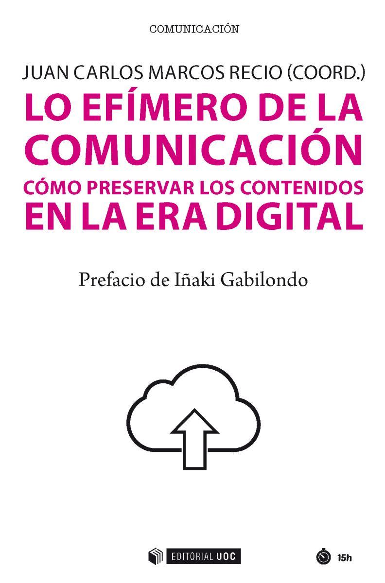 Lo efímero de la comunicación. Cómo preservar los contenidos en la era digita