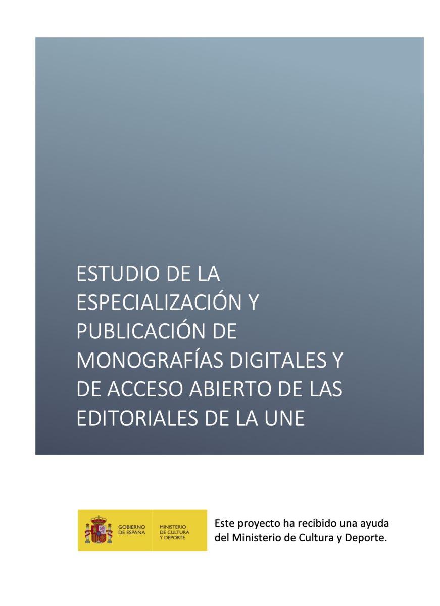 Estudio de la especialización y publicación de monografías digitales de las editoriales de la UNE 2019