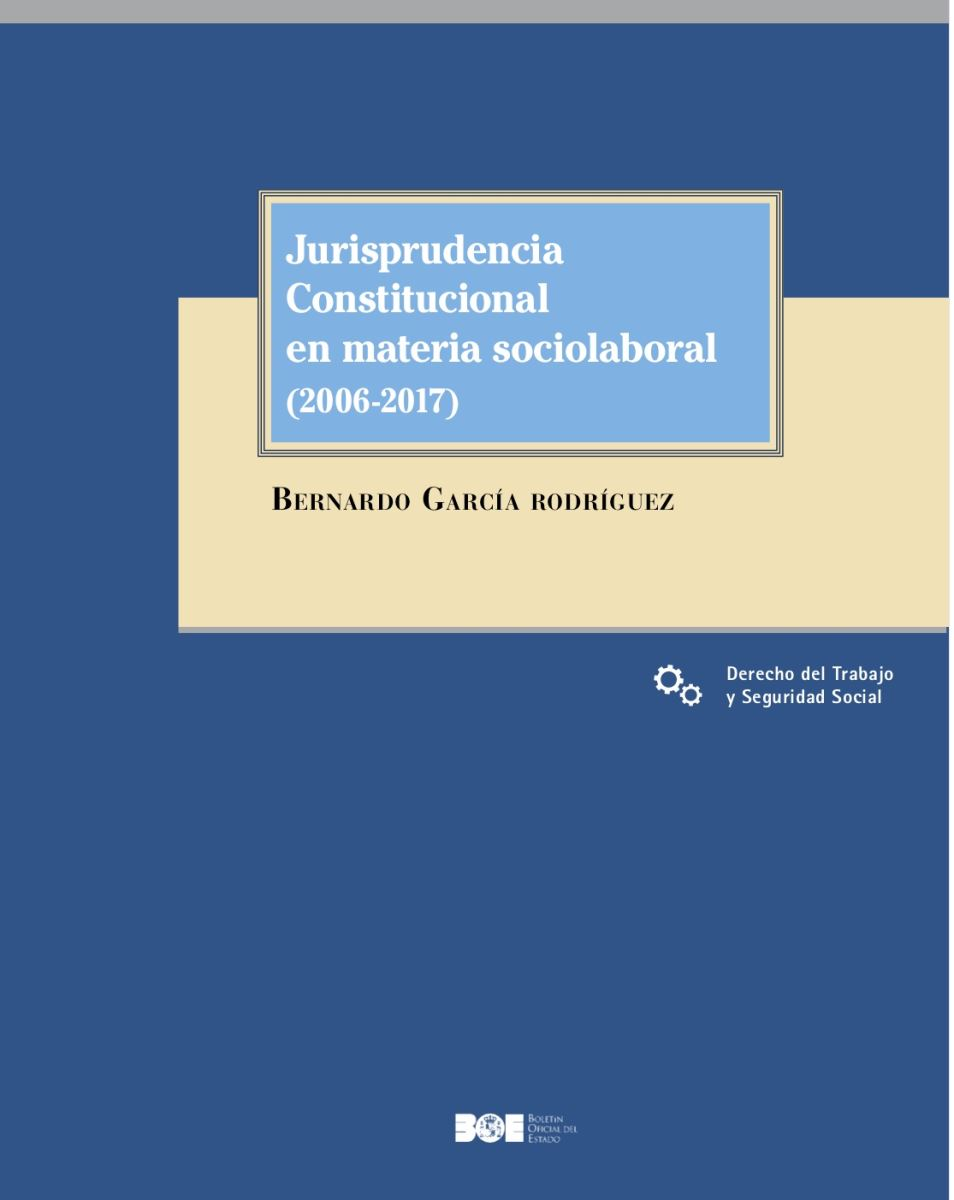 Jurisprudencia Constitucional en materia sociolaboral (2006-2017)