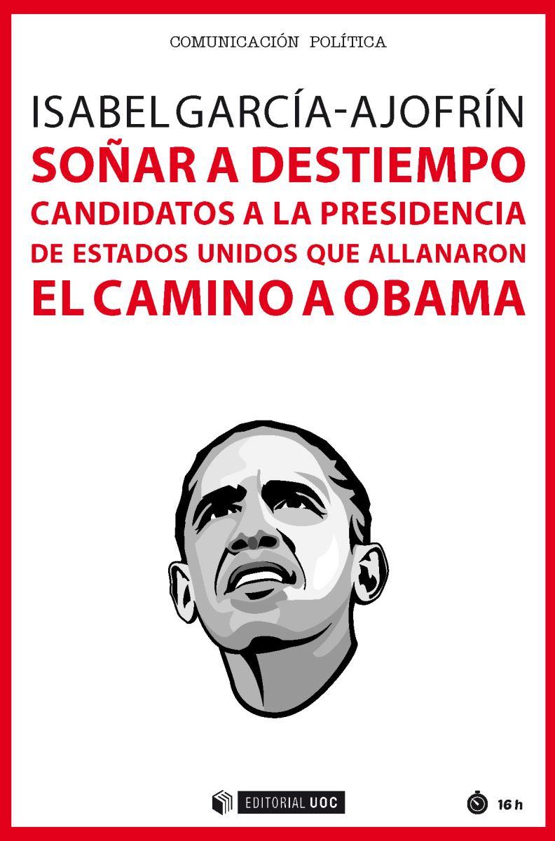 Soñar a destiempo. Candidatos a la presidencia de EE.UU que allanaron el camino a Obama